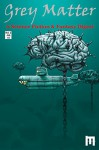 Grey Matter: A Science Fiction & Fantasy Digest - Emily O'Neil, Collin Babcock, James Curcio, Corinne A. Dwyer, Ismael Manzano, Matthew Shoen, Jeffrey G. Roberts, Paul Winter, Matthew Ray, Aaron Meizius