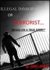 ILLEGAL IMMIGRANT OR TERRIORIST: BASED ON A TRUE STORY - JAMIL AHMAD
