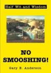 No Smooshing! - Gary Anderson