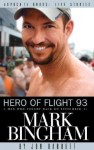 Hero of Flight 93: Mark Bingham - Jon Barrett