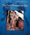 Cave Beneath the Sea - Jean Clottes, Jean Courtin