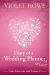 Diary of a Wedding Planner in Love (Tales Behind the Veils Book 2) - Violet Howe