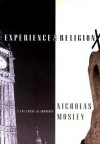 Experience & Religion - Nicholas Mosley