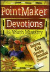 Pointmakers Devotions for Youth Ministry: Helping Kids Develop Personal Character - Amy Simpson