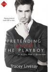 Pretending with the Playboy (Entangled Indulgence) (In Love with a Tycoon) - Tracey Livesay
