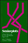 Seniorplots: A Book Talk Guide for Use with Readers Ages 15-18 - John T. Gillespie, Corinne J. Naden