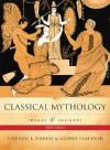 Classical Mythology: Images and Insights - Stephen L. Harris, Gloria Platzner
