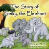 The Story of Spiky, the Elephant - Vani Hombal, Abira Das