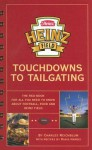 Heinz Field Touchdowns to Tailgating: The Red Book for All You Need to Know about Football, Food and Heinz Field - Charles Reichblum, Rania Harris