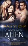 Alien Slave - Tracy St. John