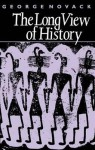 Long View Of History - George Novack