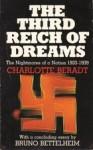 The Third Reich of Dreams - Charlotte Beradt, Bruno Bettelheim
