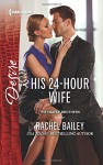 His 24-Hour Wife (The Hawke Brothers) - Rachel Bailey