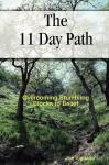 The 11 Day Path--Overcoming Stumbling Blocks to Belief - Joe Vigliano