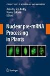 Nuclear Pre-mRNA Processing in Plants - Anireddy S. N. Reddy