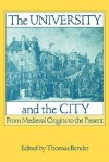 The University & the City: From Medieval Origins to the Present - Thomas Bender
