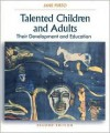 Talented Children And Adults: Their Development And Education - Jane Piirto