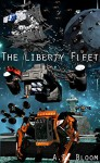 The Liberty Fleet Trilogy (War of Alien Aggression, box set two) - A.D. Bloom