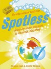 Spotless: Room-by-Room Solutions to Domestic Disasters - Shannon Lush, Jennifer Fleming