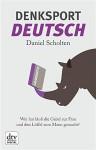 Denksport-Deutsch: Wer hat bloß die Gabel zur Frau und den Löffel zum Mann gemacht? - Daniel Scholten