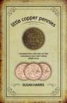 little copper pennies - Susan Harris