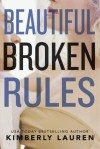 Beautiful Broken Rules - Kimberly Lauren