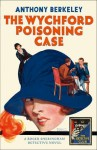The Wychford Poisoning Case - Anthony Berkeley