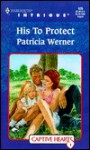 His to Protect - Patricia Werner