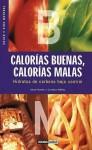 Calorias Buenas, Calorias Malas: Hidratos de Carbono Bajo Control - Anna Huete, Carlota Manez