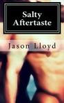 Salty Aftertaste - Jason Lloyd