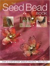 The Seed Bead Book - Kate Haxell, Haxell