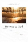 Honest to God: Psalms for Scribblers, Scrawlers, and Sketchers - James Calvin Schaap