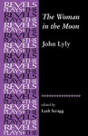The Woman in the Moon: By John Lyly - Leah Scragg