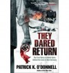 [ They Dared Return: The True Story of Jewish Spies Behind the Lines in Nazi Germany[ THEY DARED RETURN: THE TRUE STORY OF JEWISH SPIES BEHIND THE LINES IN NAZI GERMANY ] By O'Donnell, Patrick K. ( Author )Nov-02-2010 Paperback - Patrick K. O'Donnell