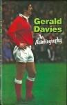 Gerald Davies, an Autobiography - Gerald Davies