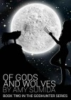 Of Gods and Wolves - Amy Sumida
