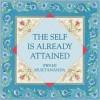 The Self is Already Attained - Swami Muktananda