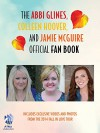 The Abbi Glines, Colleen Hoover, and Jamie McGuire Official Fan Book - Jamie McGuire, Abbi Glines, Colleen Hoover