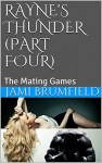 Rayne's Thunder (Part Four): The Mating Games (Dating a Werewolf Series Book 4) - Jami Brumfield, Michele E Gwynn