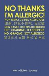 No Thanks, Im Allergic!: How to Communicate Your Allergies in 30] Languages - Nicotext