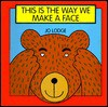 This is the Way We Make a Face - Jo Lodge