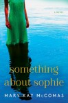Something About Sophie (P.S.) - Mary Kay McComas