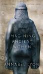 Imagining Ancient Women - Annabel Lyon, Curtis Gillespie
