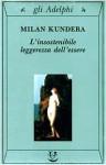 L'insostenibile leggerezza dell'essere - Milan Kundera, Antonio Barbato, Giuseppe Dierna