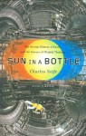 Sun in a Bottle: The Strange History of Fusion and the Science of Wishful Thinking - Charles Seife