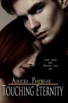 Touching Eternity - Airicka Phoenix