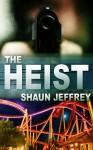 The Heist - Shaun Jeffrey