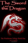 The Sword and the Dragon: (The Wardstone Trilogy Book One) - M.R. Mathias