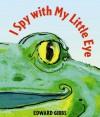 I Spy With My Little Eye - Edward Gibbs