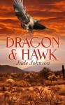 Dragon & Hawk (Book One) - Jude Johnson